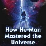 [PDF] [EPUB] How He-Man Mastered the Universe: Toy to Television to the Big Screen Download