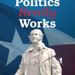 [PDF] [EPUB] How Texas Politics Really Works Download