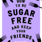 [PDF] [EPUB] How to be Sugar-Free and Keep Your Friends Download