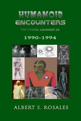 [PDF] [EPUB] Humanoid Encounters 1990-1994: The Others amongst Us Download by Albert S. Rosales