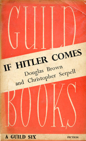 [PDF] [EPUB] If Hitler Comes: A Cautionary Tale Download by Douglas Brown