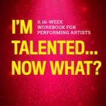 [PDF] [EPUB] I'm Talented… Now What?: A 16-Week Workbook for Performing Artists Download