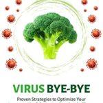 [PDF] [EPUB] Immunity Hi, Virus Bye-Bye: Proven Strategies to Improve Your Immune Health During Pandemic Times Download