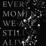 [PDF] [EPUB] In Every Moment We Are Still Alive Download
