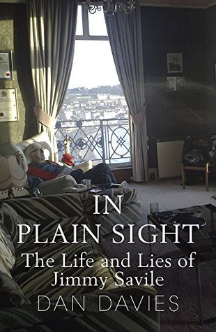 [PDF] [EPUB] In Plain Sight: The Life and Lies of Jimmy Savile Download by Dan Davies