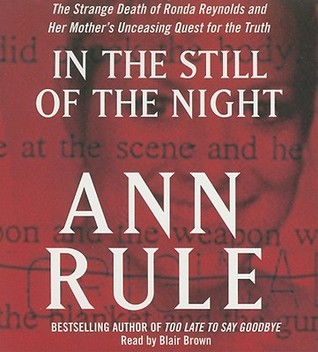 [PDF] [EPUB] In the Still of the Night: The Strange Death of Ronda Reynolds and Her Mother's Unceasing Quest for the Truth Download by Ann Rule