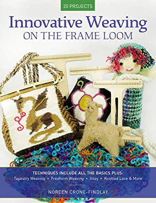 [PDF] [EPUB] Innovative Weaving on the Frame Loom Download by Noreen Crone-Findlay