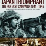 [PDF] [EPUB] Japan Triumphant: The Far East Campaign. Rare Photographs from Wartime Archives Download