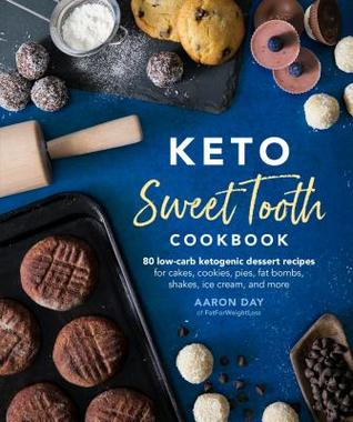 [PDF] [EPUB] Keto Sweet Tooth Cookbook: 80 Low-Carb Ketogenic Dessert Recipes for Cakes, Cookies, Pies, Fat Bombs, Shakes, Ice Cream, and More Download by Aaron Day