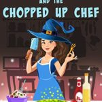 [PDF] [EPUB] Kitchen Witch Wars and the Chopped Up Chef Download