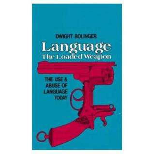 [PDF] [EPUB] Language - The Loaded Weapon: The Use and Abuse of Language Today Download by Dwight Bolinger