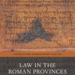 [PDF] [EPUB] Law in the Roman Provinces Download