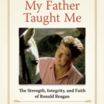[PDF] [EPUB] Lessons My Father Taught Me: The Strength, Integrity, and Faith of Ronald Reagan Download