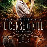 [PDF] [EPUB] License to Kill (Balancing the Scales #2) Download