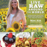 [PDF] [EPUB] Live Raw Around the World: International Raw Food Recipes for Good Health and Timeless Beauty Download