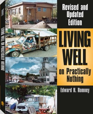 [PDF] [EPUB] Living Well on Practically Nothing: Revised and Updated Download by Edward H. Romney
