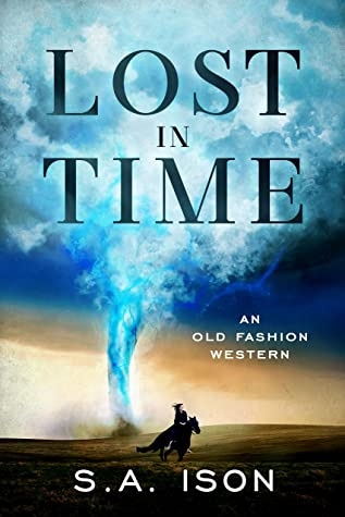 [PDF] [EPUB] Lost In Time : An Old Fashion Western Download by S.A. Ison