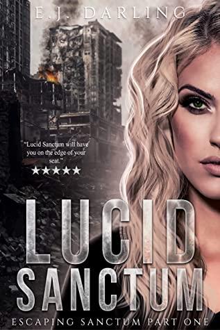 [PDF] [EPUB] Lucid Sanctum (Escaping Sanctum #1) Download by E.J. Darling