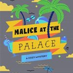 [PDF] [EPUB] Malice in the Palace (Maile Spencer Honolulu Tour Guide Mysteries Book 7) Download