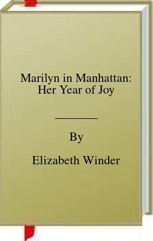 [PDF] [EPUB] Marilyn in Manhattan: Her Year of Joy Download by Elizabeth Winder
