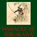 [PDF] [EPUB] Massacre at Shirakawa (Akitada #20) Download