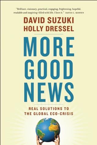 [PDF] [EPUB] More Good News: Real Solutions to the Global Eco-Crisis Download by David Suzuki
