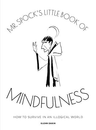 [PDF] [EPUB] Mr Spock's Little Book of Mindfulness: How to Survive in an Illogical World Download by Glenn Dakin