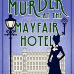 [PDF] [EPUB] Murder at the Mayfair Hotel (Cleopatra Fox Mysteries Book 1) Download