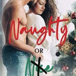 [PDF] [EPUB] Naughty or Nice: A Friends to Lovers Christmas Romance Download