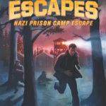 [PDF] [EPUB] Nazi Prison Camp Escape (Great Escapes, #1) Download
