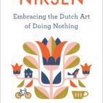 [PDF] [EPUB] Niksen: Embracing the Dutch Art of Doing Nothing Download