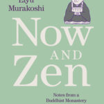 [PDF] [EPUB] Now and Zen: Notes from a Buddhist Monastery: with Illustrations Download