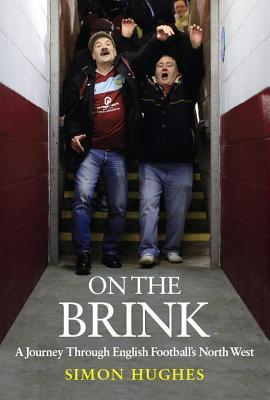 [PDF] [EPUB] On the Brink: A Journey Through English Football's North West Download by Simon Hughes