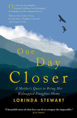 [PDF] [EPUB] One Day Closer: A Mother's Quest to Bring Her Kidnapped Daughter Home Download by Lorinda Stewart