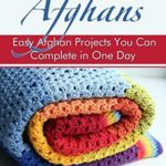 [PDF] [EPUB] One-Day Crochet: Afghans: Easy Afghan Projects You Can Complete in One Day Download