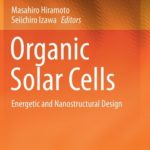[PDF] [EPUB] Organic Solar Cells: Energetic and Nanostructural Design Download
