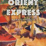 [PDF] [EPUB] Orient Express: A Travel Memoir Download