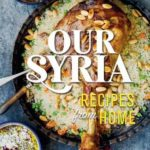 [PDF] [EPUB] Our Syria: Recipes from Home Download