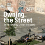 [PDF] [EPUB] Owning the Street: The Everyday Life of Property Download