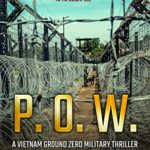 [PDF] [EPUB] P.O.W.: The only way to survive is to escape… (Vietnam Ground Zero Military Thrillers Book 2) Download