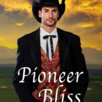 [PDF] [EPUB] Pioneer Bliss (The O'Rourke Family Montana Saga, #5) Download