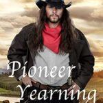 [PDF] [EPUB] Pioneer Yearning (The O'Rourke Family Montana Saga Book 3) Download