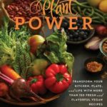 [PDF] [EPUB] Plant Power: Transform Your Kitchen, Plate, and Life with More Than 150 Fresh and Flavorful Vegan Recipes Download