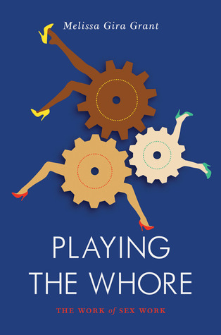 [PDF] [EPUB] Playing the Whore: The Work of Sex Work Download by Melissa Gira Grant