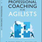 [PDF] [EPUB] Professional Coaching for Agilists: Accelerating Agile Adoption Download