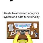 [PDF] [EPUB] Python: Guide to Advanced analytics syntax and data functionality Download