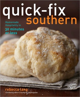 [PDF] [EPUB] Quick-Fix Southern: Homemade Hospitality in 30 Minutes or Less Download by Rebecca Lang