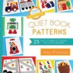 [PDF] [EPUB] Quiet Book Patterns: 25 Easy-to-Make Activities for Your Children Download