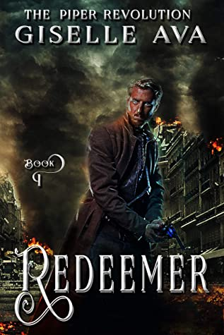 [PDF] [EPUB] Redeemer: The Piper Revolution Trilogy Book 1 Download by Giselle Ava
