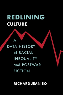 [PDF] [EPUB] Redlining Culture: A Data History of Racial Inequality and Postwar Fiction Download by Richard Jean So